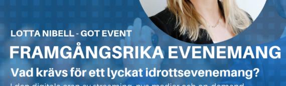 Framgångsrika idrottsevenemang – paneldiskussion med Lotta Nibell, VD på Got Event
