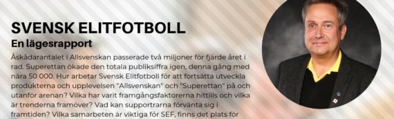 Framgångsfaktorerna för Svensk Elitfotboll presenteras av Mats Enquist på Fotboll & Pengar 2019